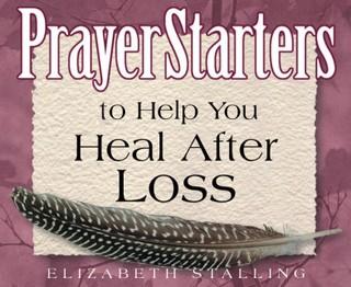 PrayerStarters to Help You Heal After Loss