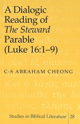 A Dialogic Reading of The Steward Parable (Luke 16:1-9)