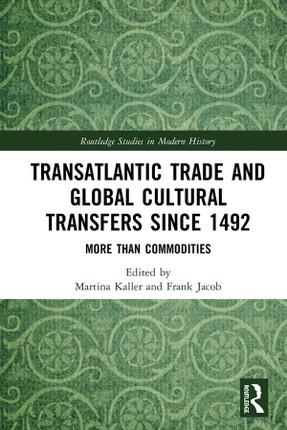 Transatlantic Trade and Global Cultural Transfers Since 1492
