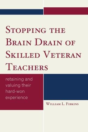 Stopping the Brain Drain of Skilled Veteran Teachers