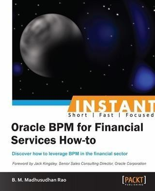 Instant Oracle BPM for Financial Services How-to