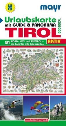 Urlaubsführer Tirol mit Straßenkarte 1 : 300 000 und Panorama