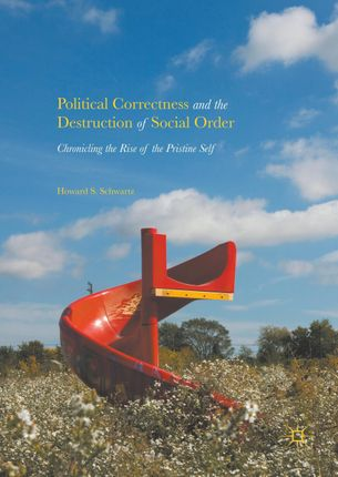 Political Correctness and the Destruction of Social Order