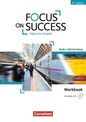 Focus on Success B1-B2. Workbook mit Audio-CD Baden-Württemberg