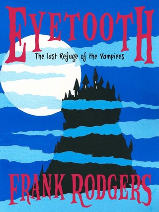 Eyetooth - The last refuge of the vampires
