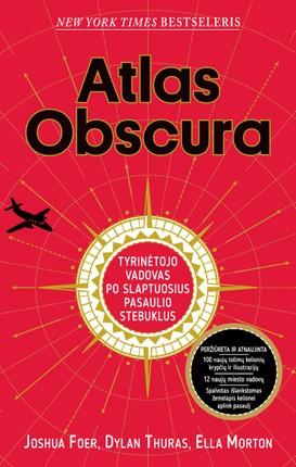 Atlas obscura: tyrinėtojo vadovas po slaptuosius pasaulio stebuklus
