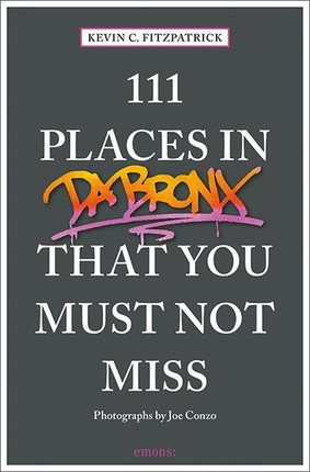 111 Places in the Bronx That You Must Not Miss