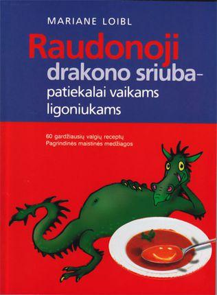 Raudonoji drakono sriuba - patiekalai vaikams ligoniukams