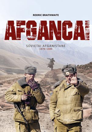 """""""Afgancai"""": sovietai Afganistane 1979–1989 m."""