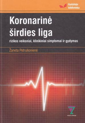Koronarinė širdies liga. Rizikos veiksniai, klinikiniai simptomai ir gydymas (knyga su defektais)