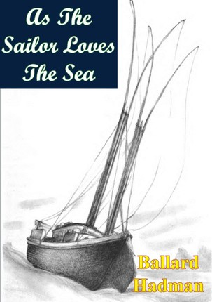As The Sailor Loves The Sea