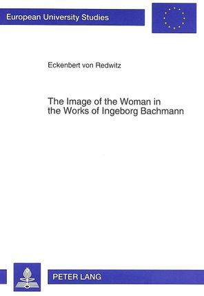 The Image of the Woman in the Works of Ingeborg Bachmann