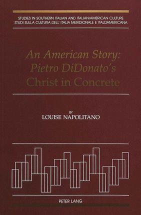 An American Story: Pietro DiDonato's Christ in Concrete