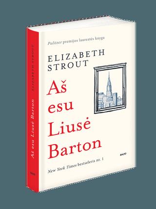 AŠ ESU LIUSĖ BARTON: jaudinanti, paslaptinga ir geliančiai išmintinga knyga. Prestižinės Pulitzer premijos laureatės romanas – tikras literatūros šedevras!