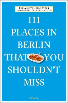 111 Places in Berlin that you schouldn't miss