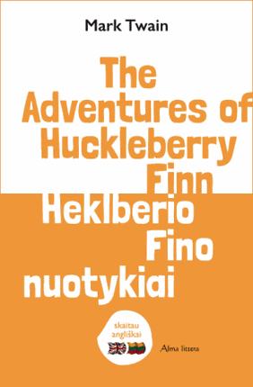 The adventures of Hucklberry Finn. Heklberio Fino nuotykiai: skaitau angliškai