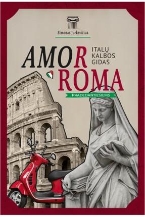 AmorRoma: italų kalbos gidas. Pradedantiesiems