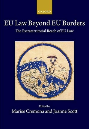 Eu Law Beyond Eu Borders: The Extraterritorial Reach of Eu Law