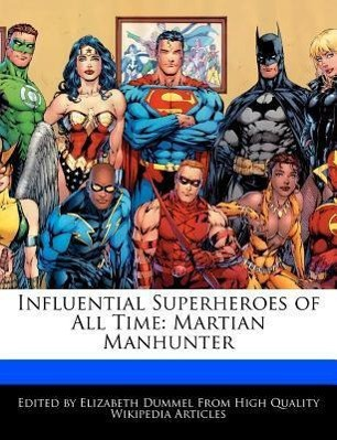 Influential Superheroes of All Time: Martian Manhunter