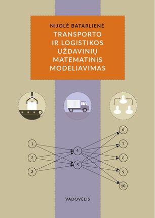Transporto ir logistikos uždavinių matematinis modeliavimas