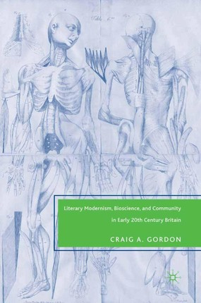 Literary Modernism, Bioscience, and Community in Early 20th Century Britain