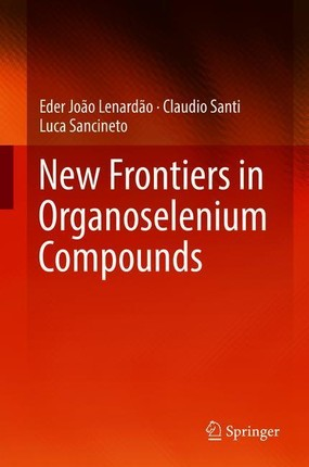 New Frontiers in Organoselenium Compounds