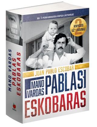 MANO VARDAS - PABLAS ESKOBARAS: abi Pablo Escobaro sūnaus knygos viename tome! Turtingiausio ir žiauriausio Lotynų Amerikos nusikaltėlio Pablo Escobaro gyvenimas iš  arti