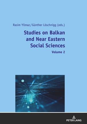 Studies on Balkan and Near Eastern Social Sciences - Volume 2