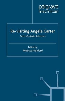 Re-Visiting Angela Carter