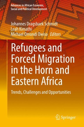 Refugees and Forced Migration in the Horn and Eastern Africa