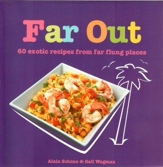 Far Out: 60 Exotic Recipes From Far Flung Places