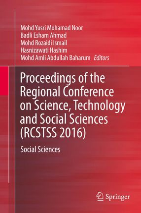 Proceedings of the Regional Conference on Science, Technology and Social Sciences (RCSTSS 2016)
