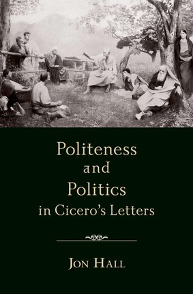 Politeness and Politics in Cicero's Letters