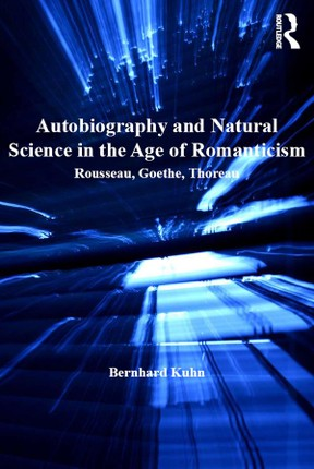 Autobiography and Natural Science in the Age of Romanticism