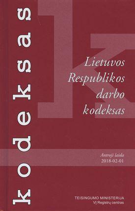 Lietuvos Respublikos darbo kodeksas. Antroji laida 2018 m. vasario 1 d.