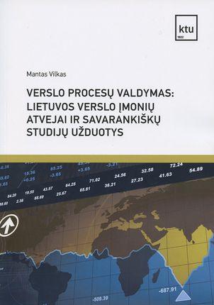 Verslo procesų valdymas: Lietuvos verslo įmonių atvejai ir užduotys savarankiškoms studijoms