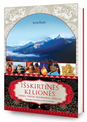 Išskirtinės kelionės. Kinija, Tibetas, Mianmaras, Nepalas