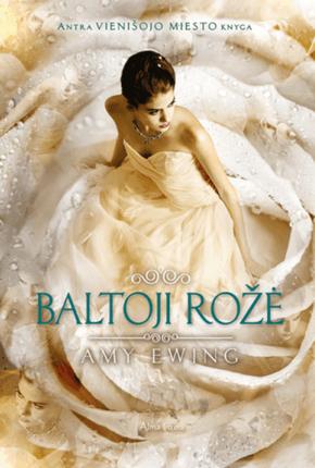 "Baltoji rožė. 2-oji ""Vienišojo miesto"" knyga"