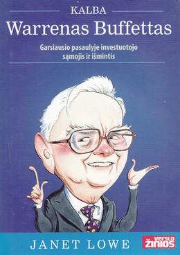 Kalba Warrenas Buffettas: garsiausio pasaulyje investuotojo sąmojis ir išmintis