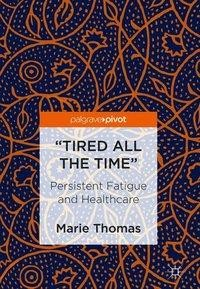 """Tired all the Time"""