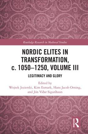 Nordic Elites in Transformation, c. 1050-1250, Volume III