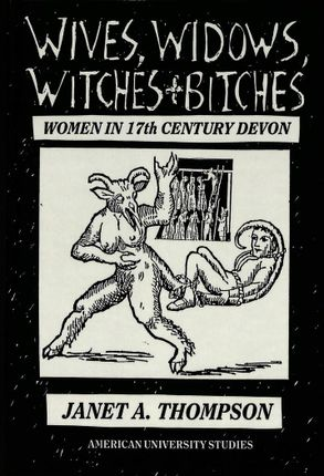Wives, Widows, Witches and Bitches