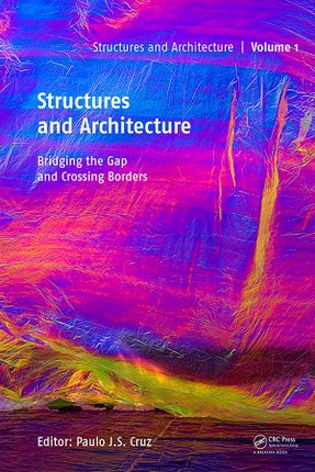 Structures and Architecture - Bridging the Gap and Crossing Borders