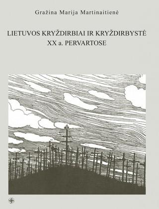 Lietuvos kryždirbiai ir kryždirbystė XX a. pervartose