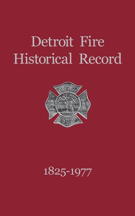 Detroit Fire Historical Record 1825-1977