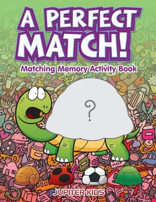A Perfect Match! Matching Memory Activity Book
