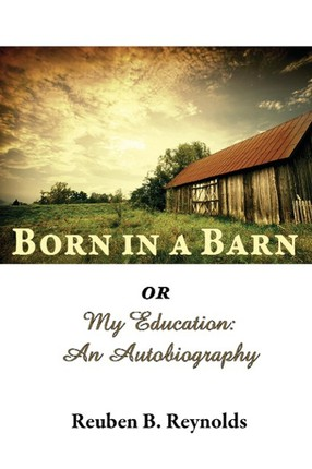 Born in a Barn or My Education: An Autobiography