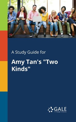 """A Study Guide for Amy Tan's """"Two Kinds"""""""