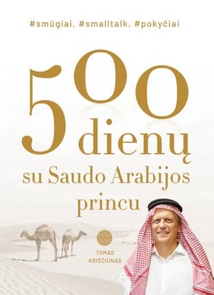 500 dienų su Saudo Arabijos princu: #smūgiai #smalltalk #network