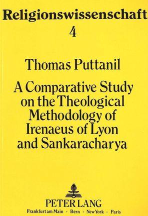 A Comparative Study of the Theological Methodology of Irenaeus of Lyon and Sankaracharya